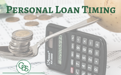 Timing of a personal loan is important.
